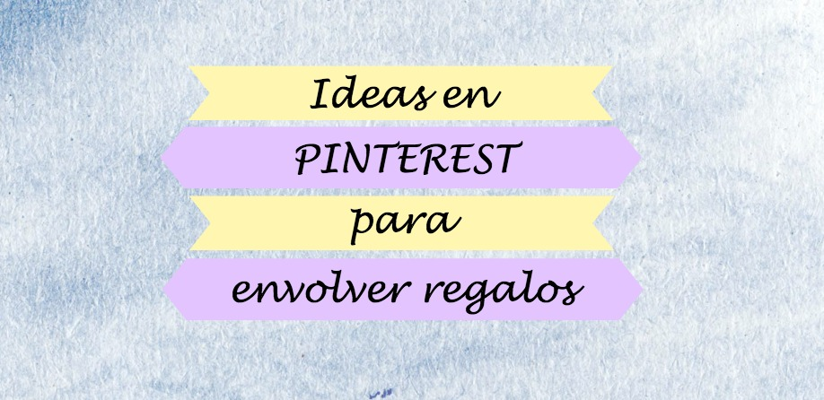 ideas en Pinterest para envolver regalos